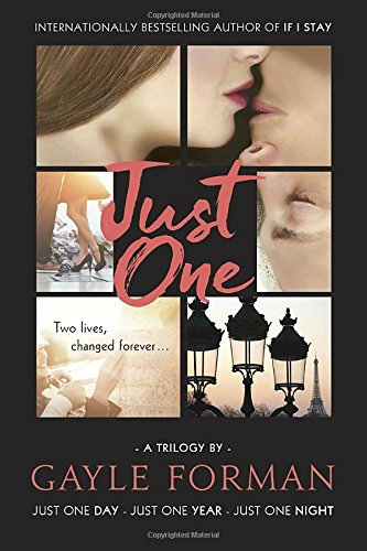 Book cover from Just One...: Includes Just One Day, Just One Year, and Just One Nightby Gayle Forman