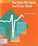 The Only EKG Book You'll Ever Need, Thaler, Malcolm S., 0397507739