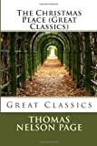 The Christmas Peace (Great Classics), Thomas Nelson Page, 1492276642