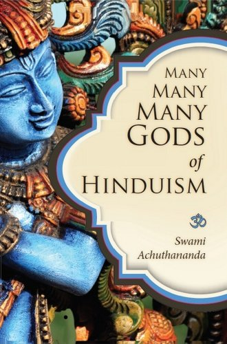 Many Many Many Gods of Hinduism: Culture, Concepts, -