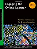 Engaging the Online Learner: Activities and Resources for Creative Instruction by Conrad Rita-Marie Donaldson J. Ana (2011-05-17) Paperback