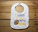 LSU Bib Embroidered I Watch with my Daddy Go Tigers Geaux Football Purple Gold Gameday