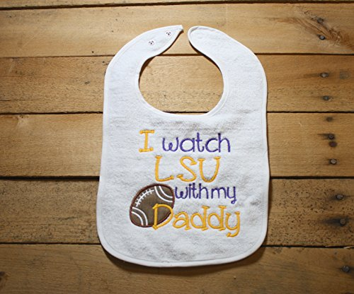 LSU Bib Embroidered I Watch with my Daddy Go Tigers Geaux Football Purple Gold Gameday by Seaux Sweet Embroidery