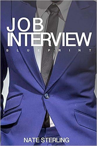 Job Interview Blueprint: Proven job interview tips, tricks,