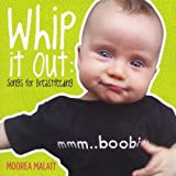 Whip It Out: Songs for Breastfeeding