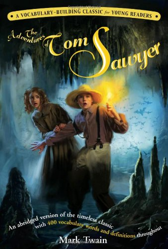 The Adventures of Tom Sawyer: A Kaplan Vocabulary-Building Classic for Young Readers (Abridged Tom Sawyer)