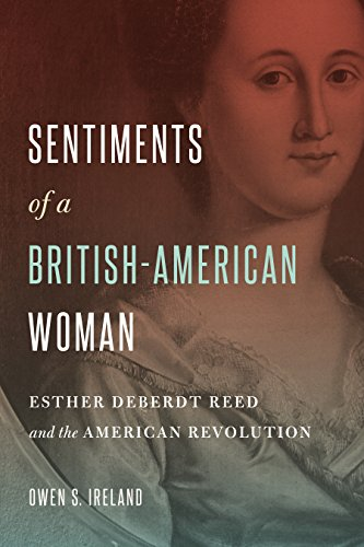 Sentiments of a British-American Woman: Esther DeBerdt Reed and the American (Owen Reed)