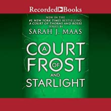 A Court of Frost and Starlight Audiobook by Sarah J. Maas Narrated by Amanda Leigh Cobb