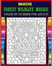 Majestic Forest Wildlife Mosaic Color By Number For Adults: Adult Wildlife and Nature Color By Number Coloring Book With Geometric Hidden Pictures To Uncover