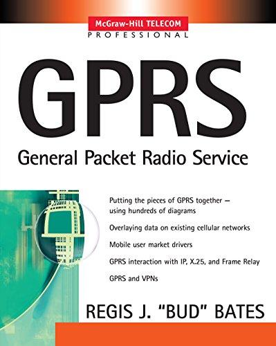 Download GPRS: GENERAL PACKET RADIO SERVICE: GENERAL PACKET RADIO SERVICE (McGraw-Hill Telecommunications) Pdf