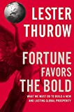 img - for Fortune Favors the Bold: What We Must Do to Build a New and Lasting Global Prosperity book / textbook / text book