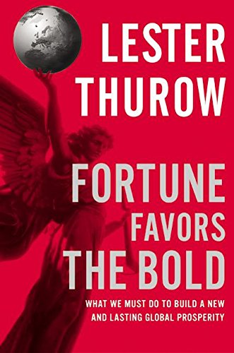 Download Fortune Favors the Bold: What We Must Do to Build a New and Lasting Global Prosperity PDF