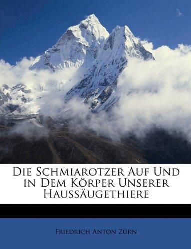 Read Online Die Schmiarotzer auf und in dem Körper unserer Haussäugethiere, Zwölfter Band (German Edition) pdf