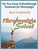 Fibromyalgia Solved: The True Cause & Breakthrough Treatment