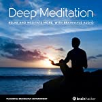 Deep Meditation Session: Relax and Meditate More, with Brainwave Audio | Brain Hacker