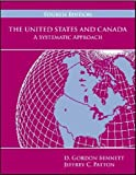 The United States and Canada : A Systematic Approach, Bennett, D. Gordon and Patton, Jeffrey C., 1879215500