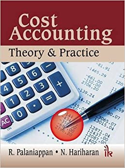 Cost Accounting: Theory and Practice
