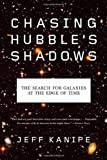 Chasing Hubble's Shadows, Jeff Kanipe, 0809034077