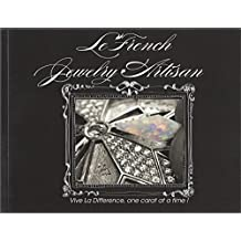 La French Jewelry Artisan Vive la Différence, one carat at a time!