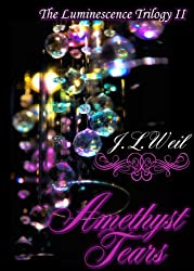 Amethyst Tears (Luminescence Trilogy Book 2)
