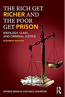 The Rich Get Richer and the Poor Get Prison and Criminal Justice Ideology Class