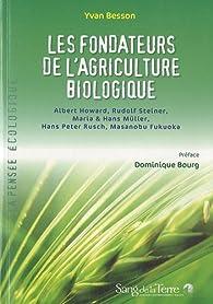 Les fondateurs de l'agriculture biologique par Yvan Besson