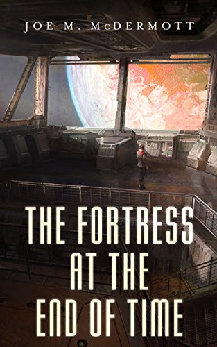 Amazon the fortress at the end of time ebook joe m mcdermott the fortress at the end of time by mcdermott joe m fandeluxe Image collections