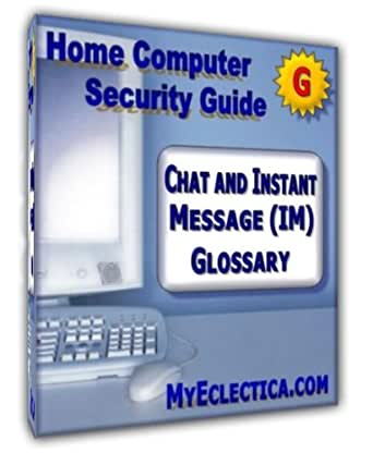 Chat and Instant Message Glossary eBook: MyEclectica com: Amazon ca