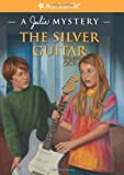 The Silver Guitar (American Girl Beforever Mysteries)