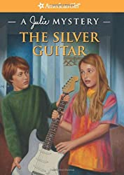 The Silver Guitar: A Julie Mystery (American Girl Mysteries)