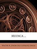 Medica, Walter K. [From Old Catalog] Engle, 117607959X