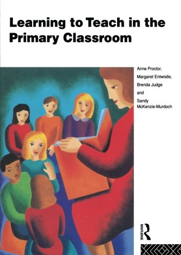 Learning to Teach in the Primary Classroom