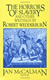 The Horrors of Slavery : And Other Writings by Robert Wedderburn, Wedderburn, Robert, 1558760512