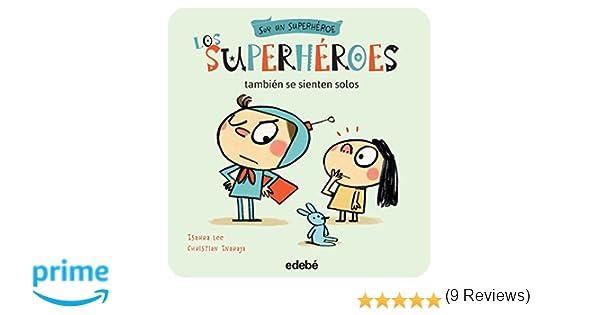 Los superhéroes también se sienten solos: 1 Soy un ...