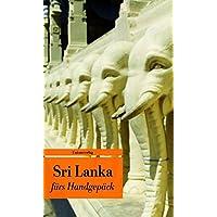 Sri Lanka fürs Handgepäck: Geschichten und Berichte - Ein Kulturkompass (Unionsverlag Taschenbücher)