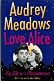 Love, Alice, Audrey Meadows, 0517158906