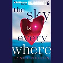 The Sky is Everywhere Audiobook by Jandy Nelson Narrated by Julia Whelan