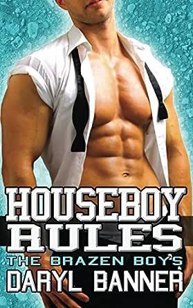 Houseboy Rules (The Brazen Boys) (English Edition) eBook: Banner ...