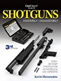 The Gun Digest Book of Shotguns Assembly/Disassembly