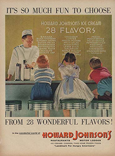 Johnsons Cream Ice Howard (It's So Much Fun to Choose Howard Johnson's 28 Flavors of Ice Cream ad 1957 L)