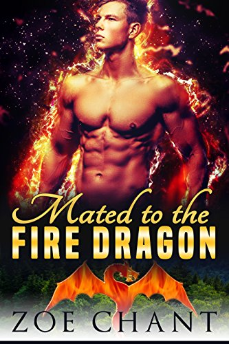 Mated to the Fire Dragon (Elemental Mates Book 4) by [Chant, Zoe]