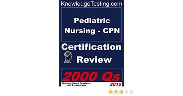 Pediatric Nursing - CPN Certification Review (Certification in ...