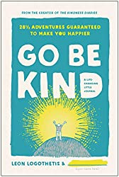 You only have to change one life in order to change the world. The question is: Are you ready? Go Be Kind isn't just a journal or another how-to guide to creating the life you want. It's a series of daily adventures that will help you re...
