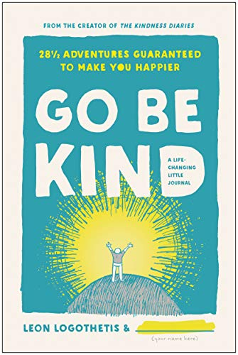 Book Cover: Go Be Kind: 28 1/2 Adventures Guaranteed to Make You Happier
