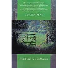 A Gate Opens by Herbert Vollmann (2004-07-30)