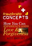 How You Can Experience God's Love and Forgiveness, Bill Bright, 1563991020