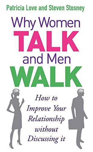 Why Women Talk and Men Walk: How to Improve Your Relationship Without Discussing It PDF