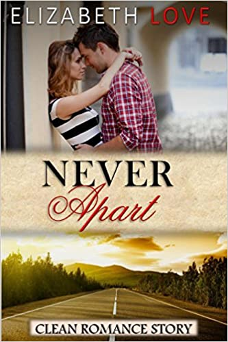 Open Source Ebooks kostenlos herunterladen ROMANCE: CLEAN ROMANCE: Never Apart (Paranormal Sweet Pregnancy Romance) (New Adult Clean Fantasy Short Stories) by Elizabeth Love PDF iBook