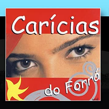 Carícias Do Forró Vol.1