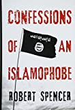 Book cover from Confessions of an Islamophobe by Robert Spencer
